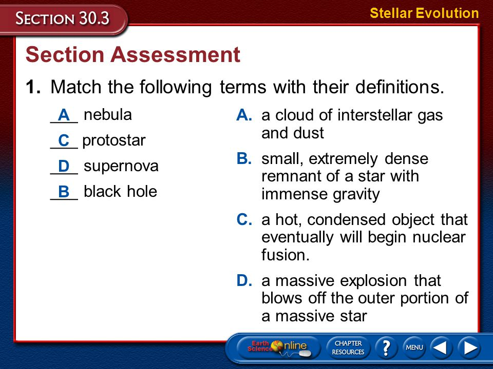 Stellar Evolution Section Assessment. 1. Match the following terms with their definitions. ___ nebula.