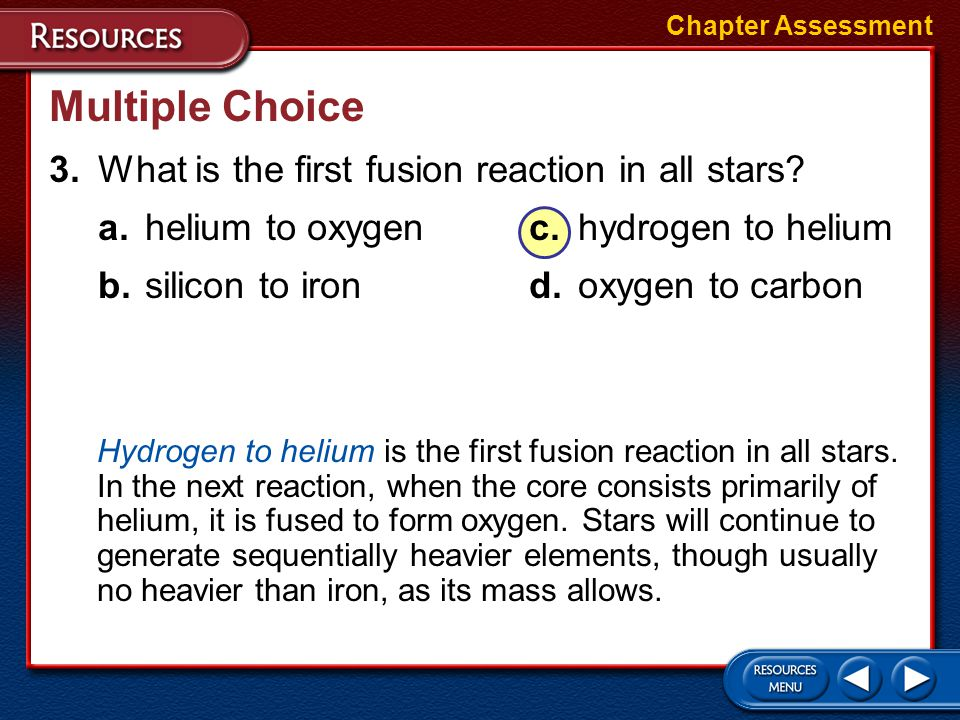 Multiple Choice 3. What is the first fusion reaction in all stars