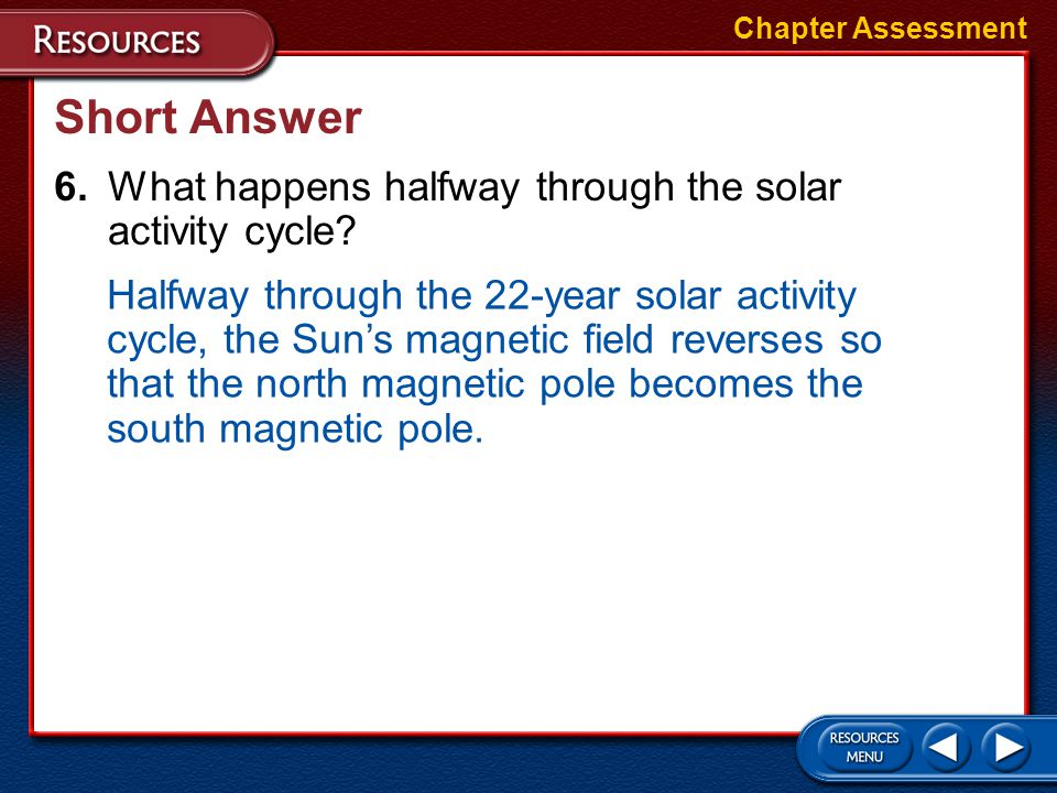 Short Answer 6. What happens halfway through the solar activity cycle