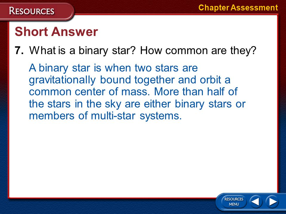 Short Answer 7. What is a binary star How common are they