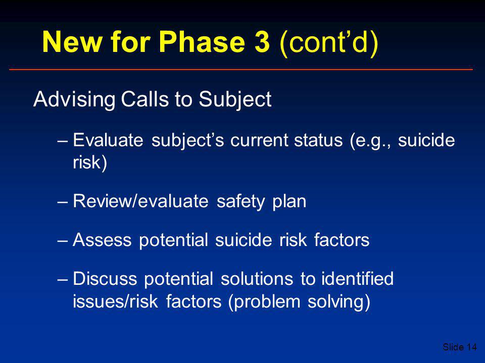 New for Phase 3 (cont'd) Advising Calls to Subject