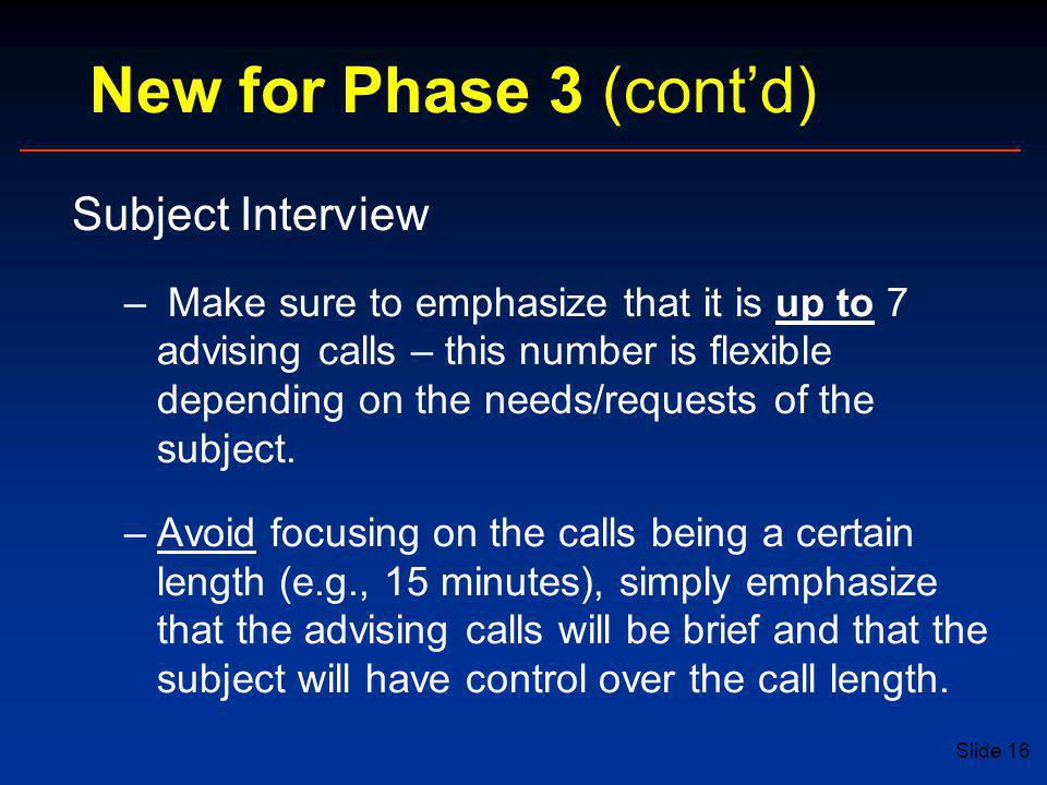 New for Phase 3 (cont'd) Subject Interview
