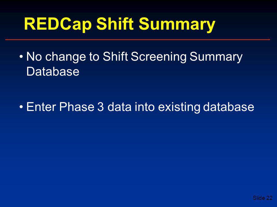 REDCap Shift Summary No change to Shift Screening Summary Database