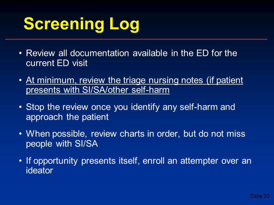Screening Log Review all documentation available in the ED for the current ED visit.