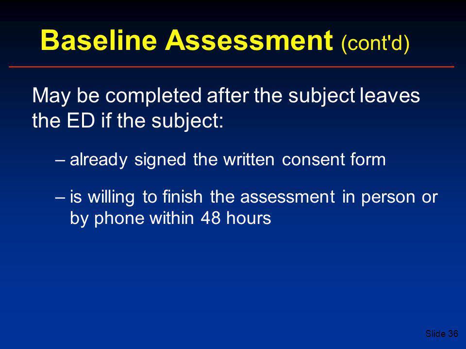 Baseline Assessment (cont d)