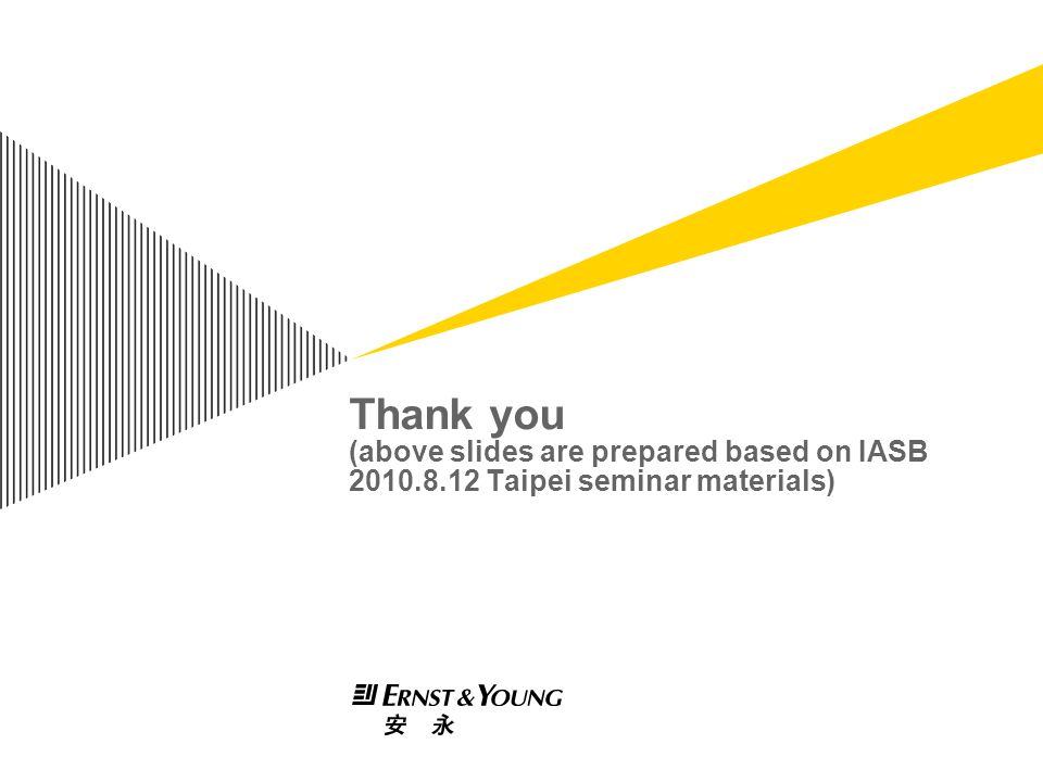 Thank you (above slides are prepared based on IASB 2010. 8