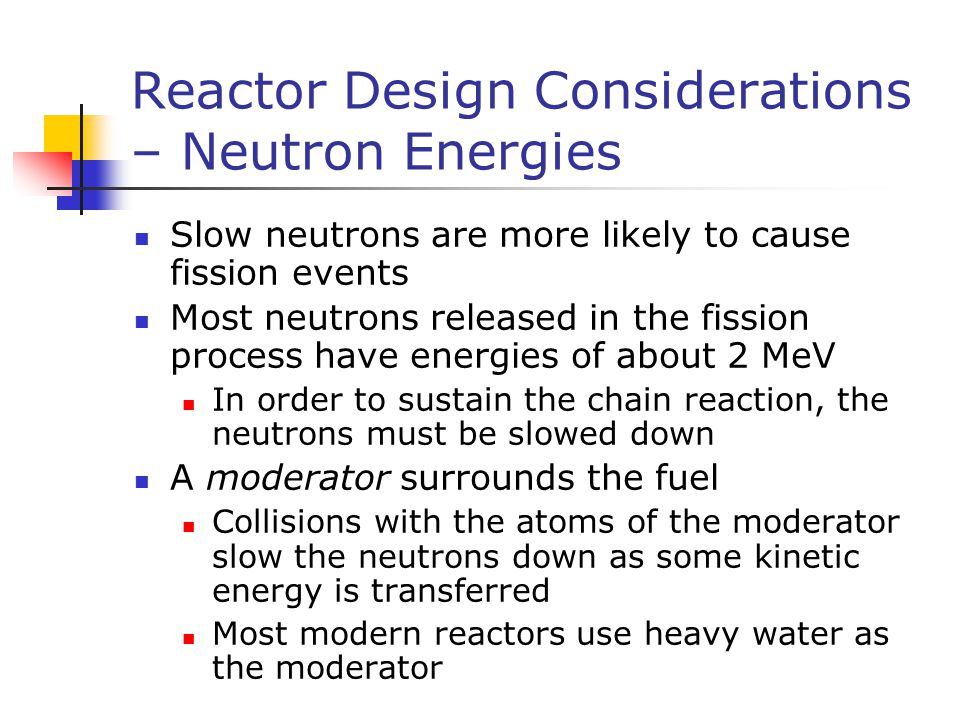 Reactor Design Considerations – Neutron Energies