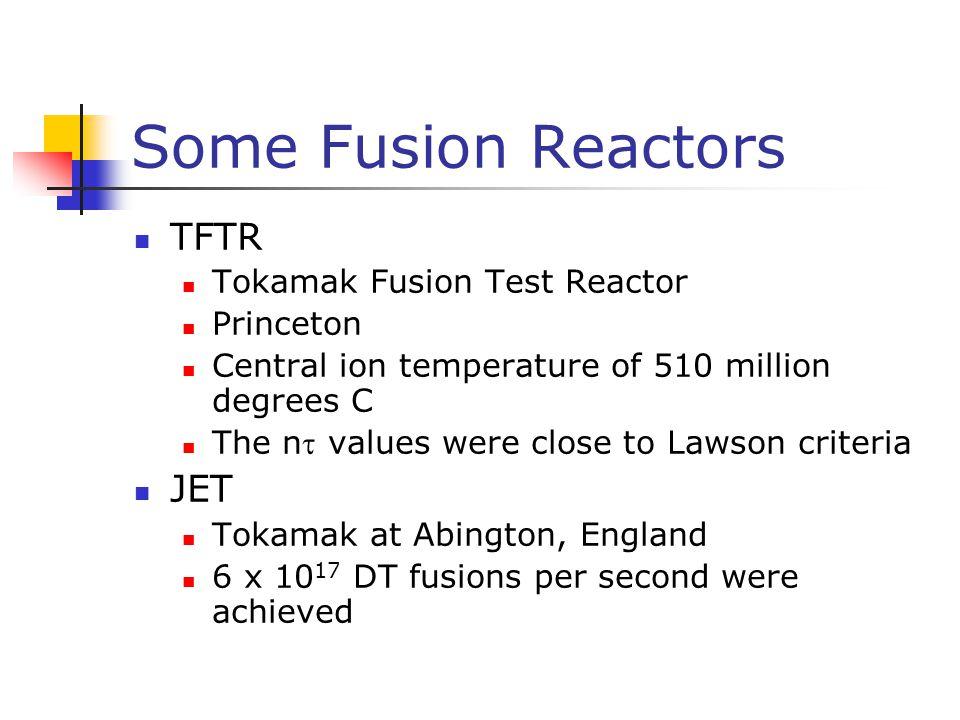 Some Fusion Reactors TFTR JET Tokamak Fusion Test Reactor Princeton