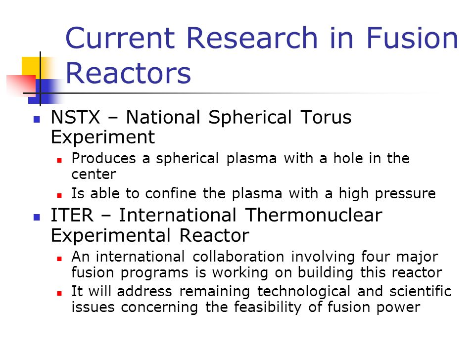 Current Research in Fusion Reactors