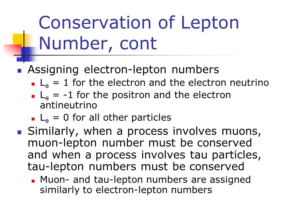 Conservation of Lepton Number, cont