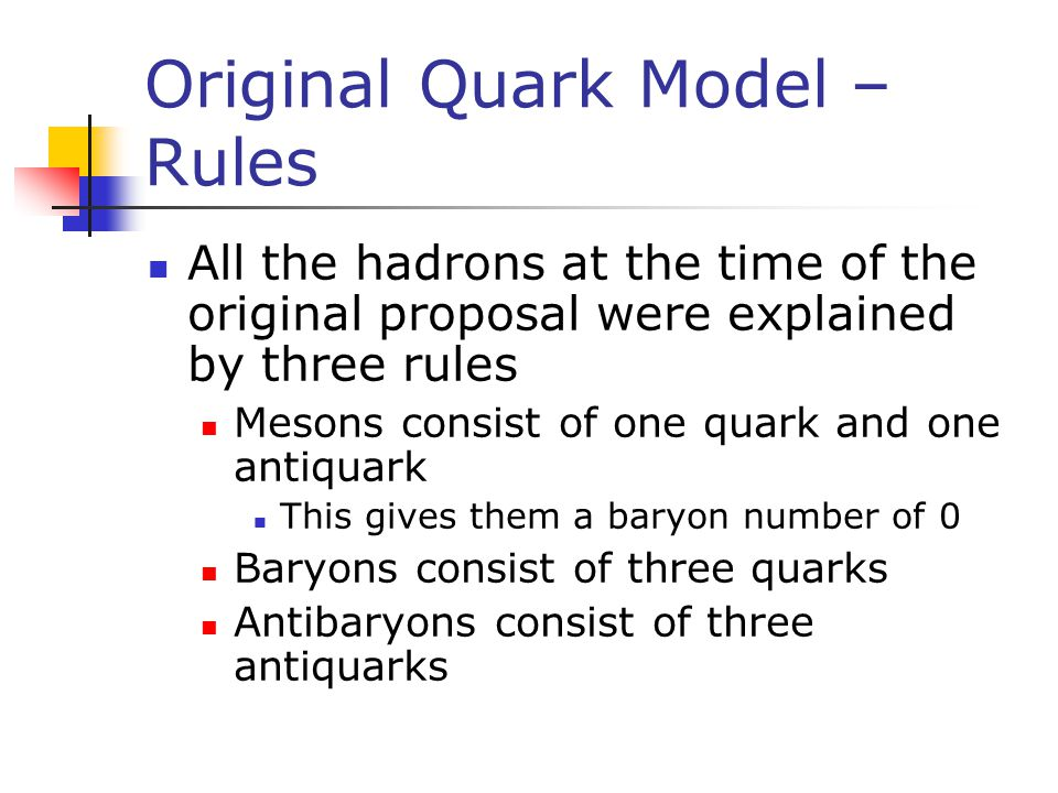 Original Quark Model – Rules