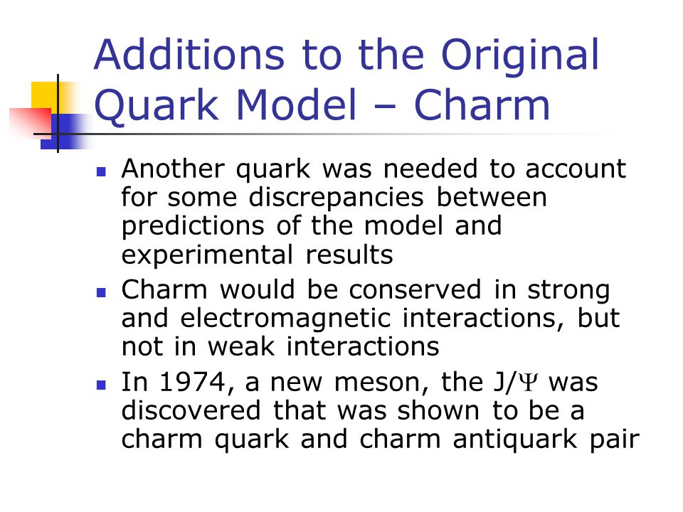 Additions to the Original Quark Model – Charm