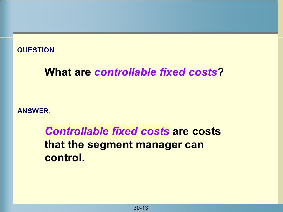 What are controllable fixed costs