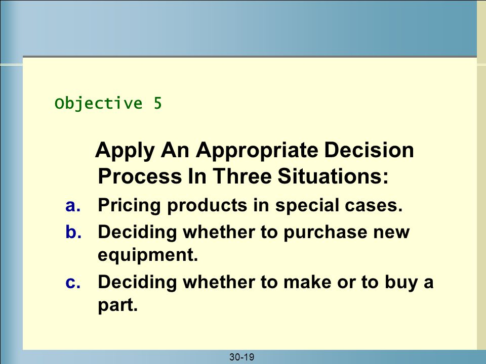 Apply An Appropriate Decision Process In Three Situations: