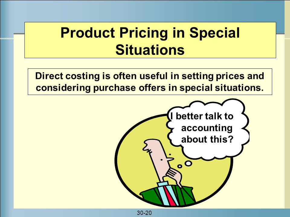 Product Pricing in Special Situations