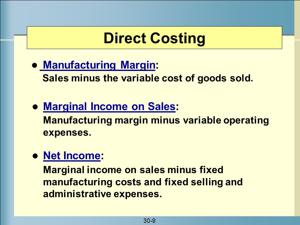 Direct Costing Manufacturing Margin: Marginal Income on Sales:
