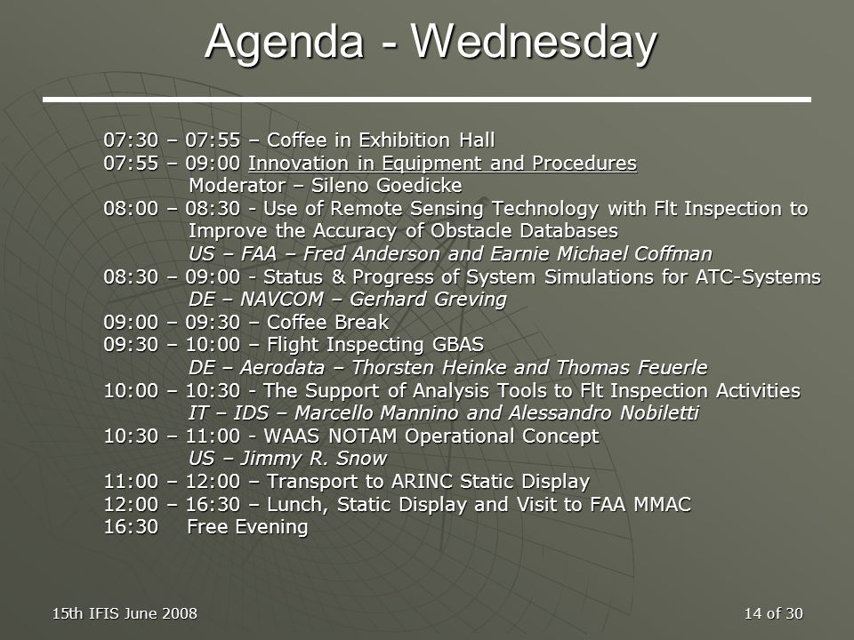 Agenda - Wednesday 07:30 – 07:55 – Coffee in Exhibition Hall