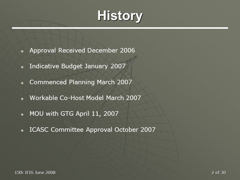 History Approval Received December 2006 Indicative Budget January 2007