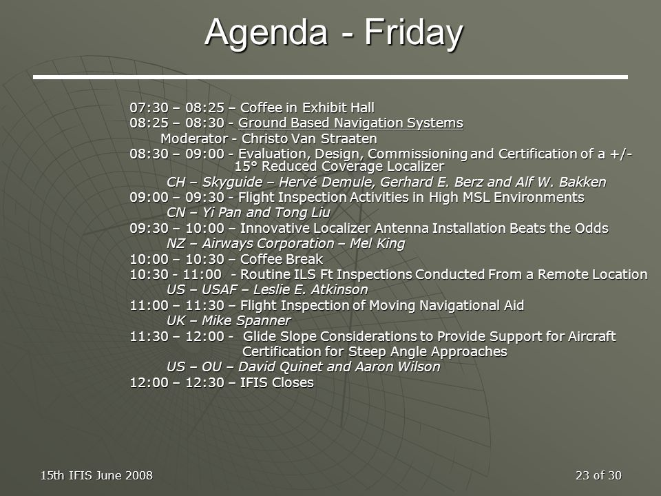 Agenda - Friday 07:30 – 08:25 – Coffee in Exhibit Hall