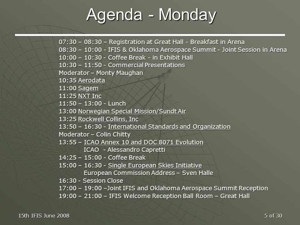 Agenda - Monday 07:30 – 08:30 – Registration at Great Hall - Breakfast in Arena.