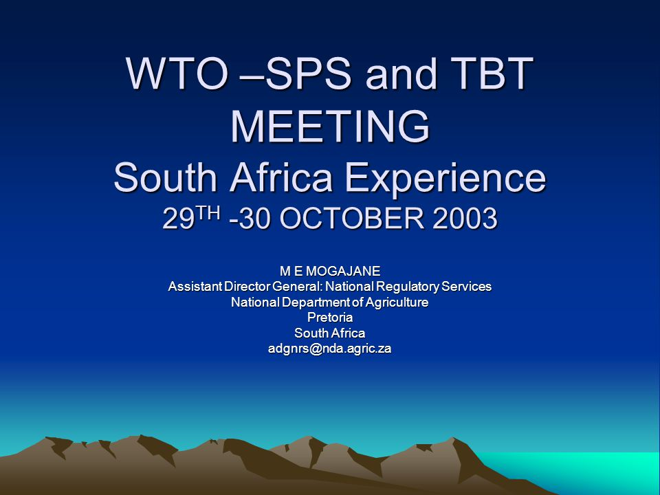 WTO –SPS and TBT MEETING South Africa Experience 29TH -30 OCTOBER 2003