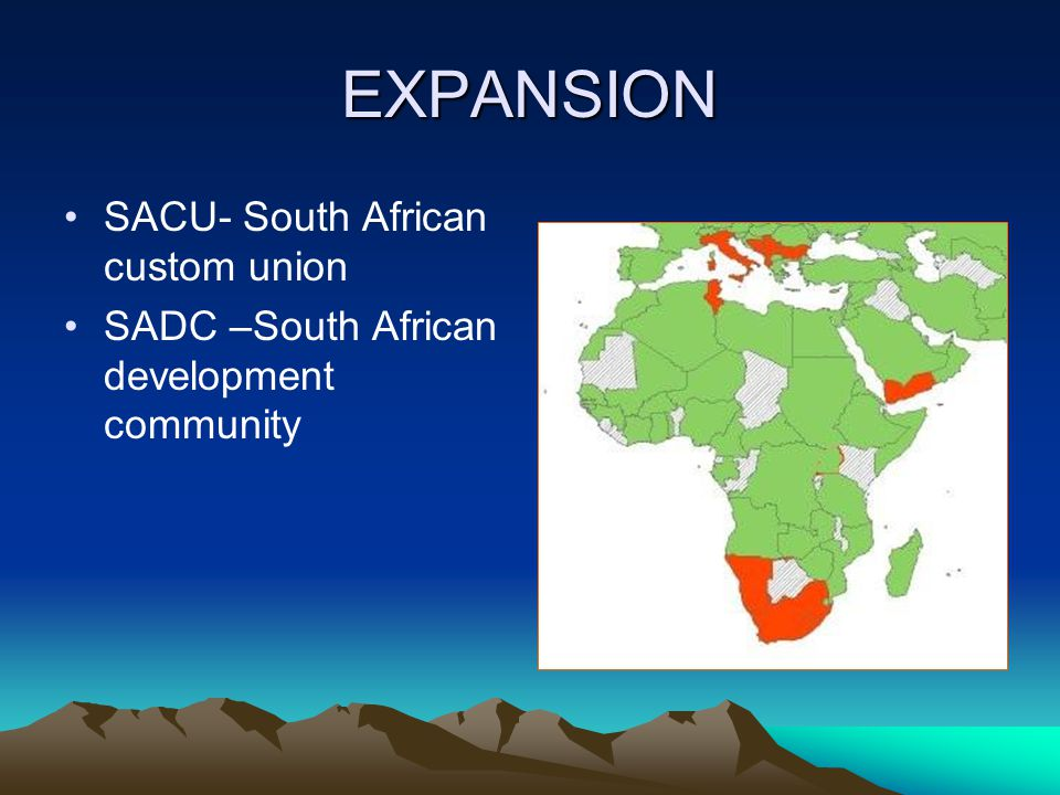 EXPANSION SACU- South African custom union