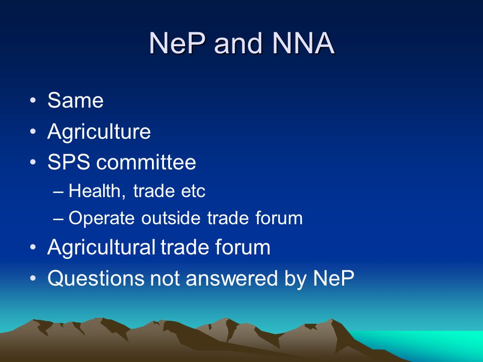 NeP and NNA Same Agriculture SPS committee Agricultural trade forum
