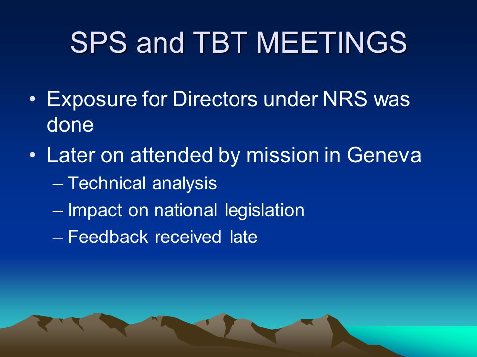 SPS and TBT MEETINGS Exposure for Directors under NRS was done