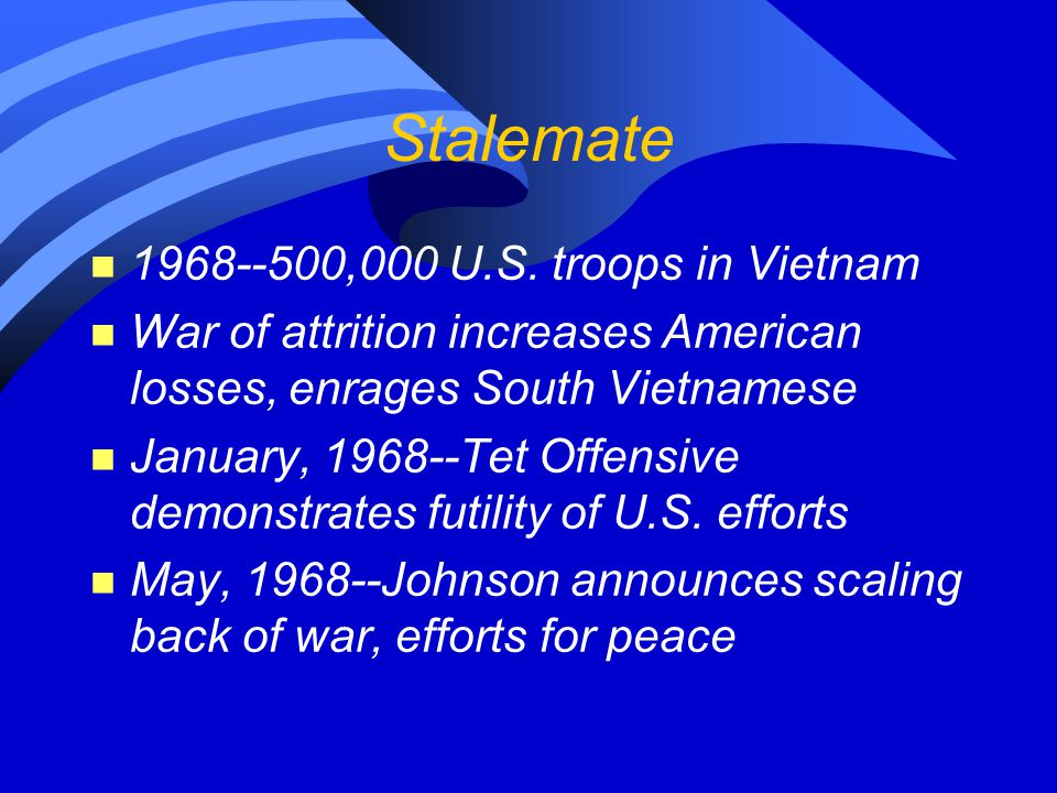 Stalemate 1968--500,000 U.S. troops in Vietnam