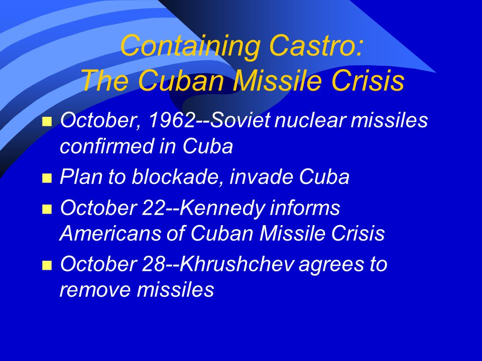 Containing Castro: The Cuban Missile Crisis