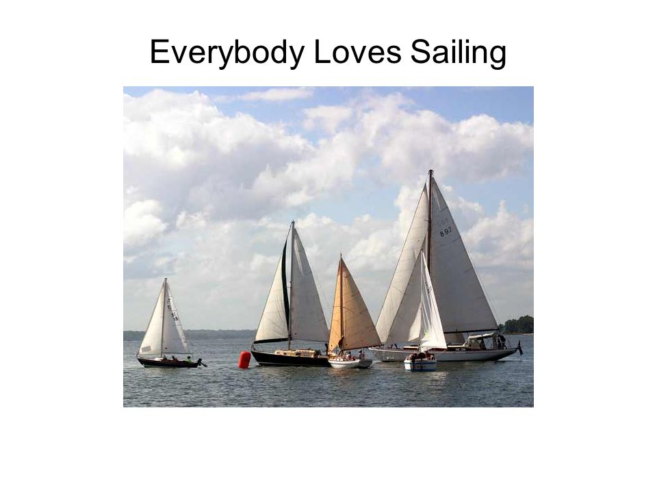 Everybody Loves Sailing