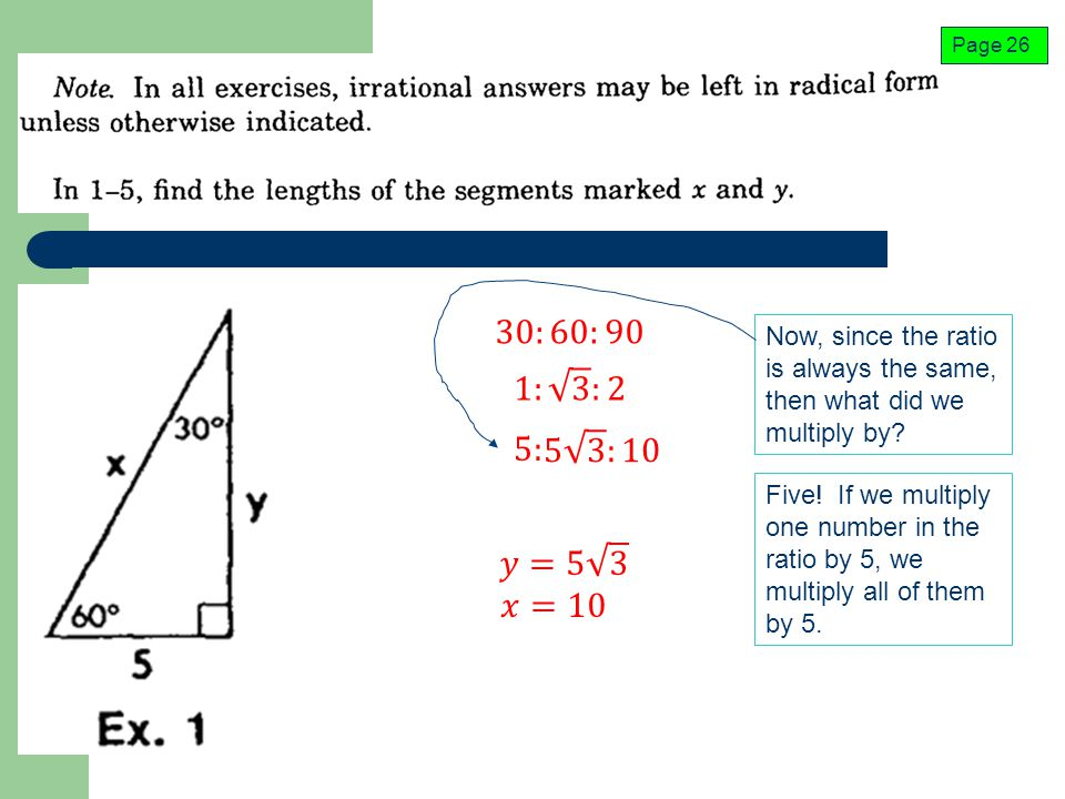 Page 26 30:60:90. Now, since the ratio is always the same, then what did we multiply by 1: 3 :2.