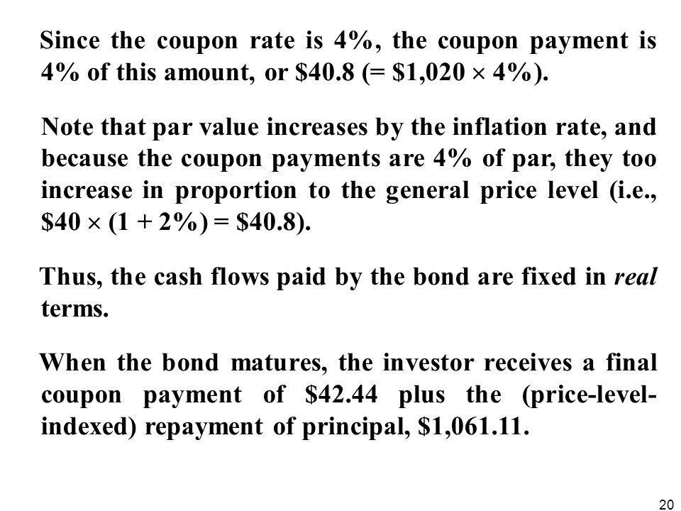 Thus, the cash flows paid by the bond are fixed in real terms.