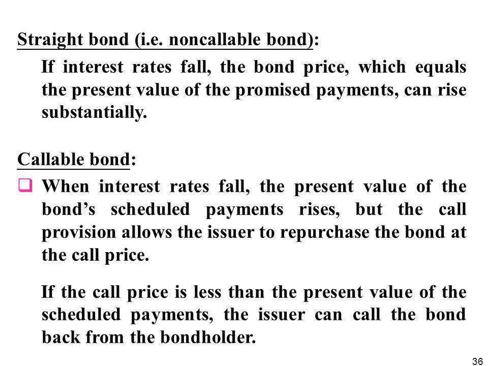 Straight bond (i.e. noncallable bond):