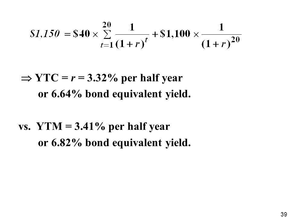  YTC = r = 3.32% per half year or 6.64% bond equivalent yield.