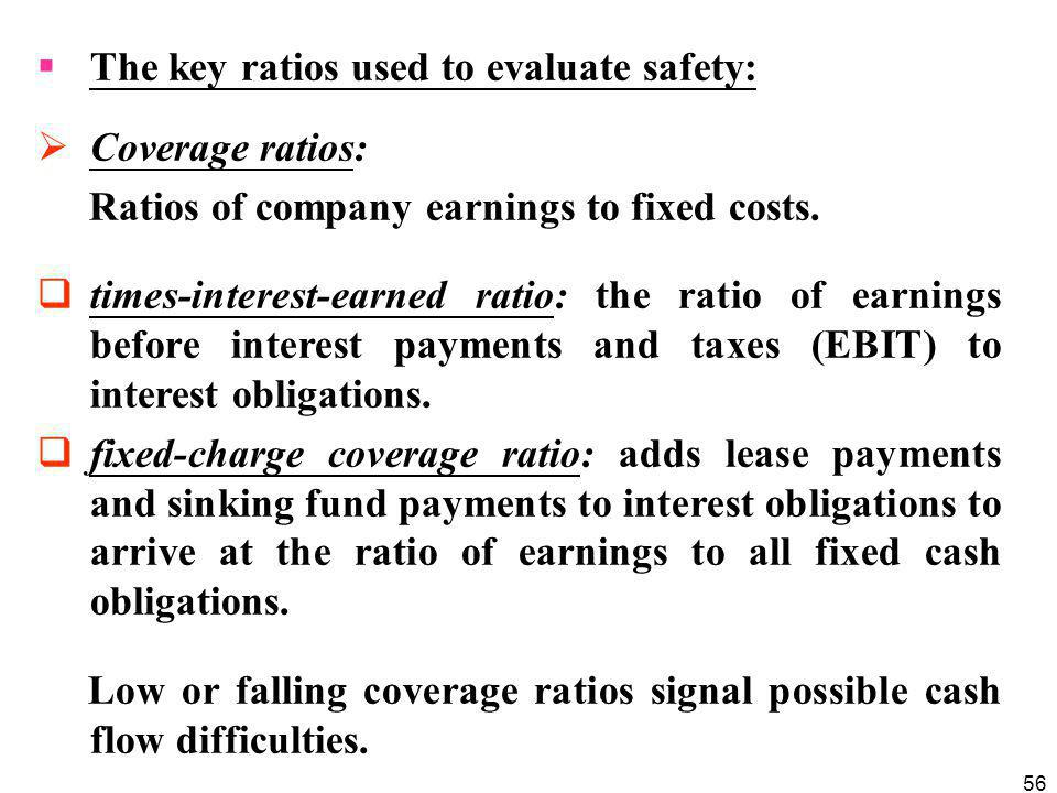 The key ratios used to evaluate safety: