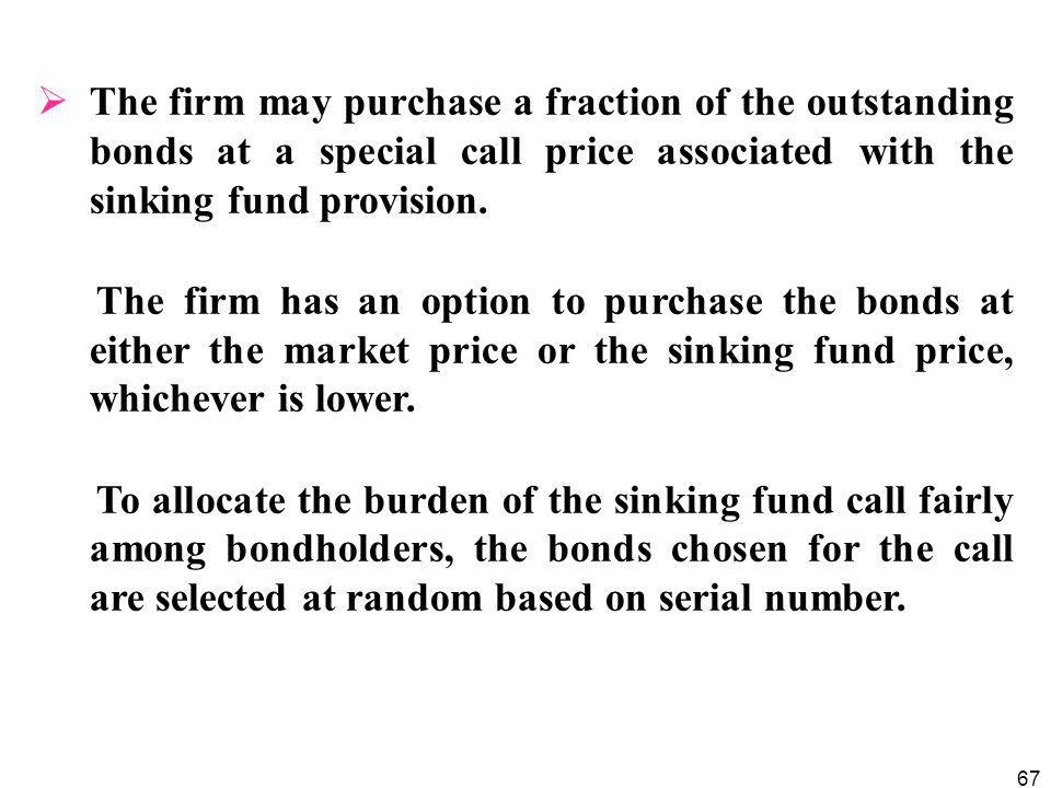 The firm may purchase a fraction of the outstanding bonds at a special call price associated with the sinking fund provision.