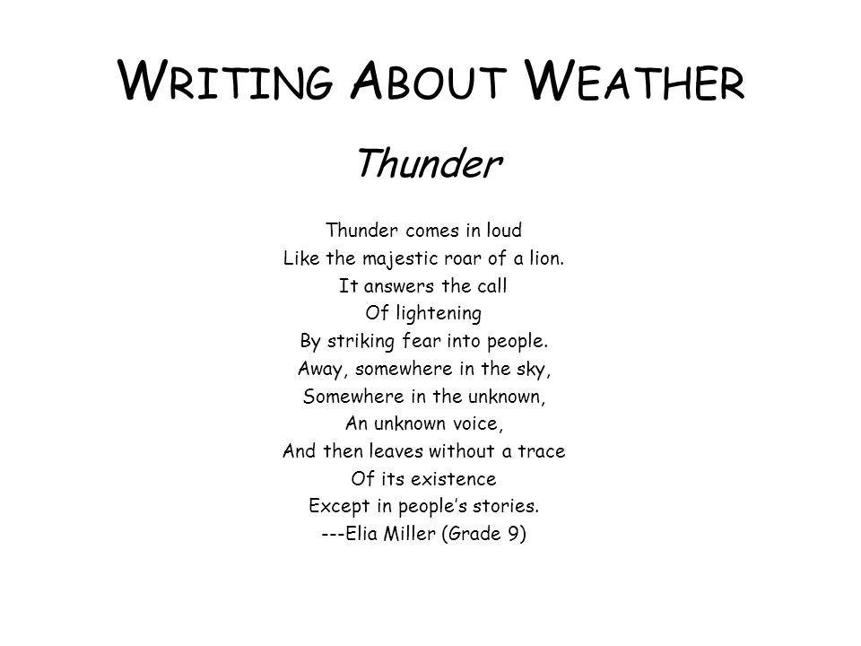Writing About Weather Thunder Thunder comes in loud