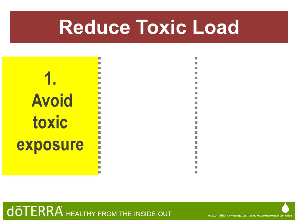 Reduce Toxic Load 1. Avoid toxic exposure  