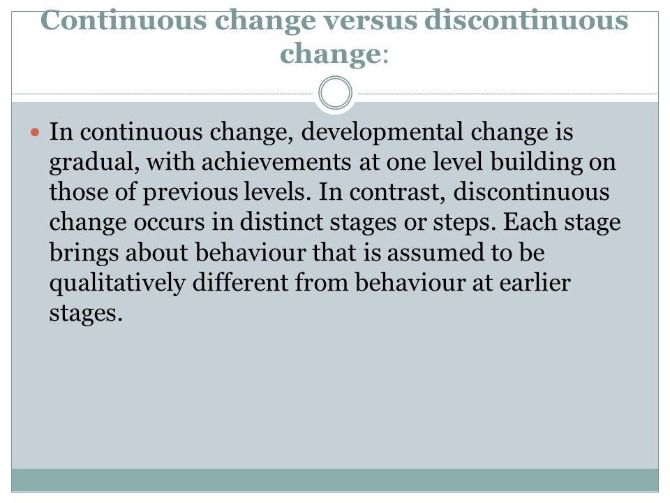 Continuous change versus discontinuous change: