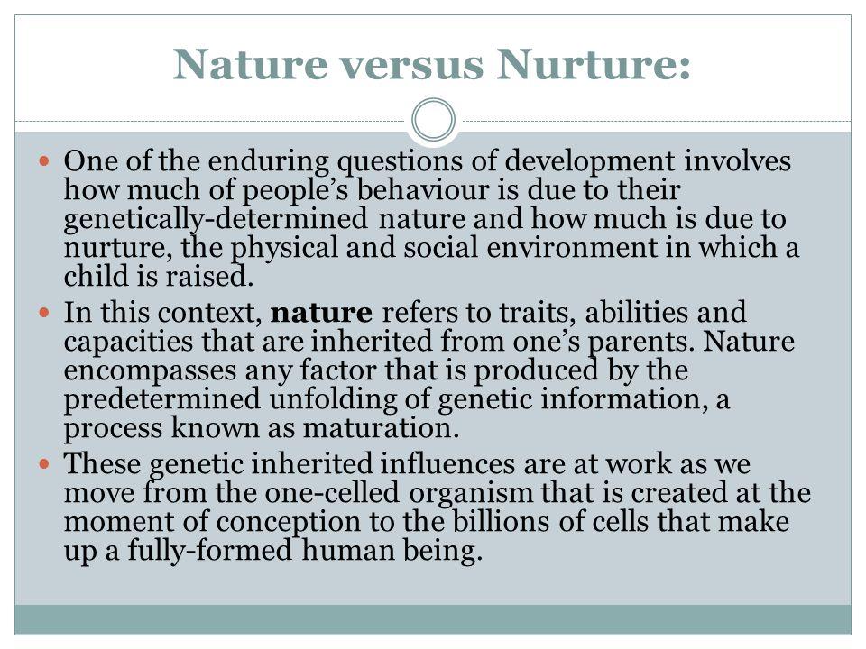 Nature versus Nurture: