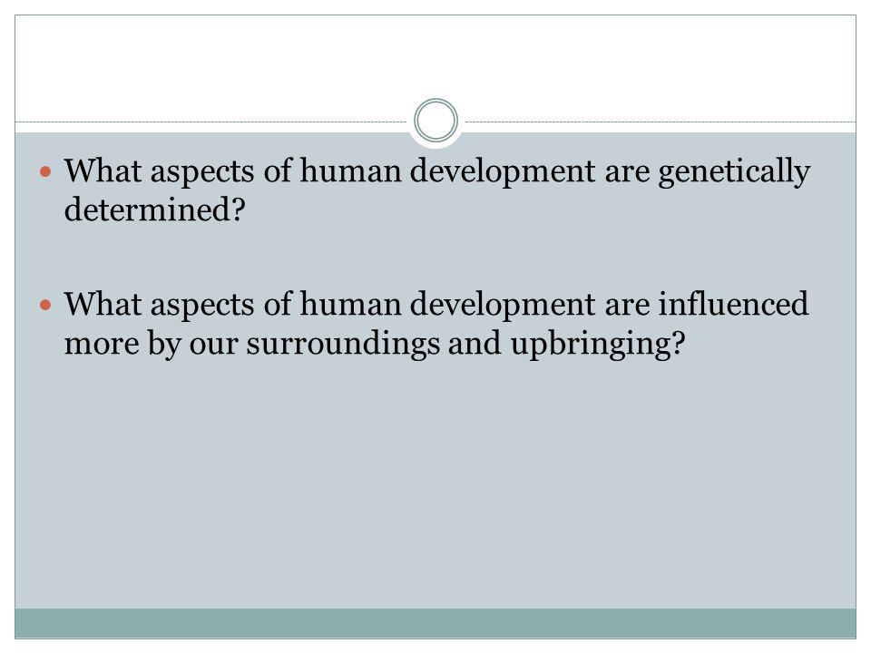 What aspects of human development are genetically determined