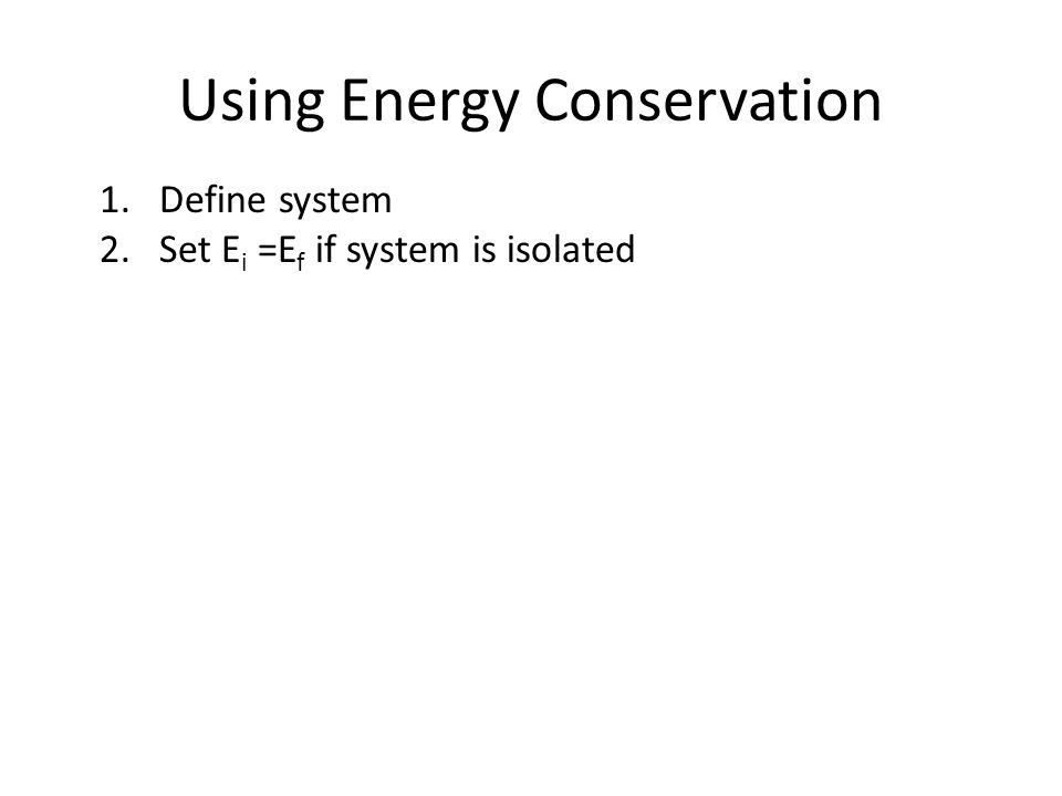 Using Energy Conservation