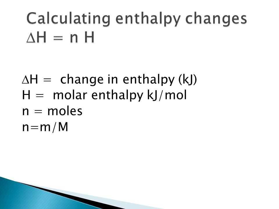 Calculating enthalpy changes H = n H