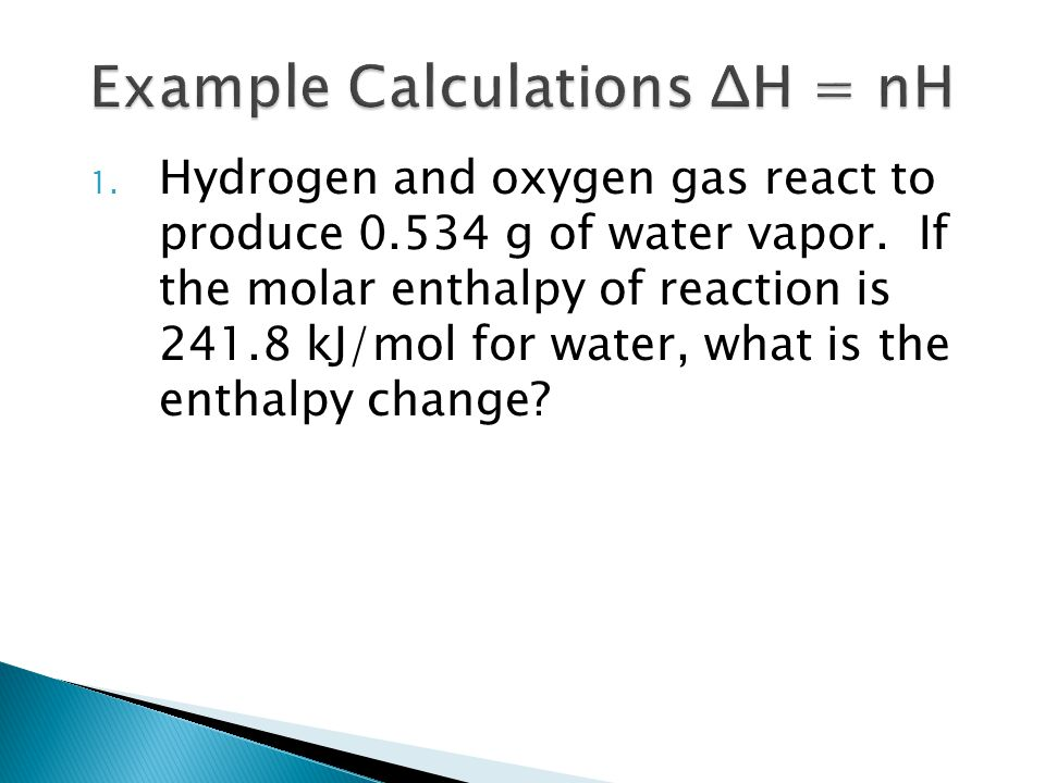Example Calculations ΔH = nH