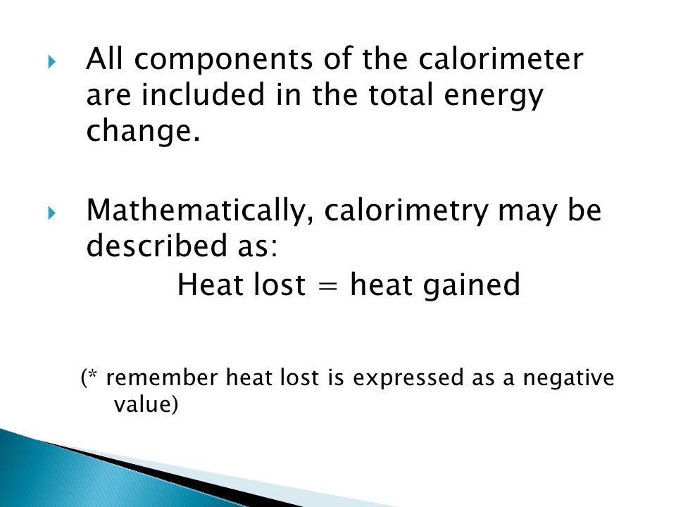 Mathematically, calorimetry may be described as: