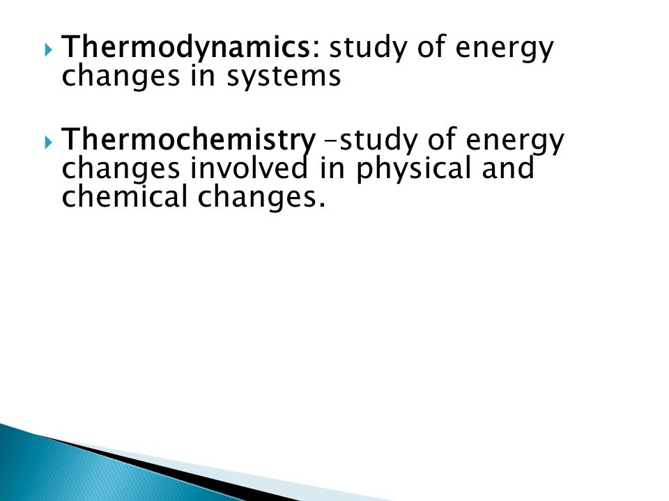 Thermodynamics: study of energy changes in systems