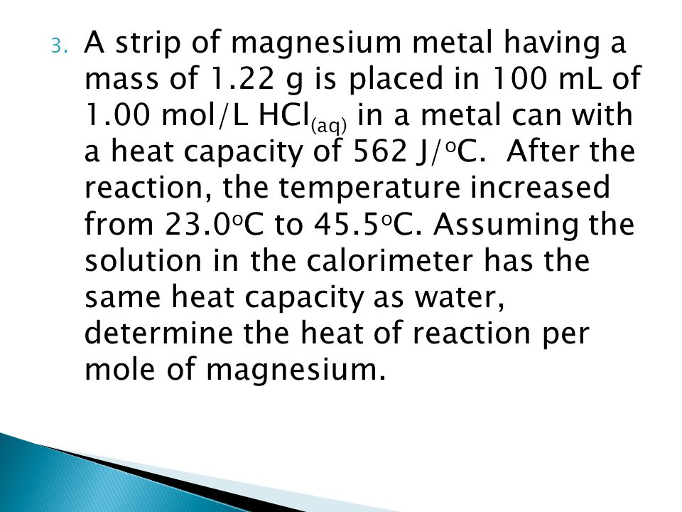A strip of magnesium metal having a mass of 1