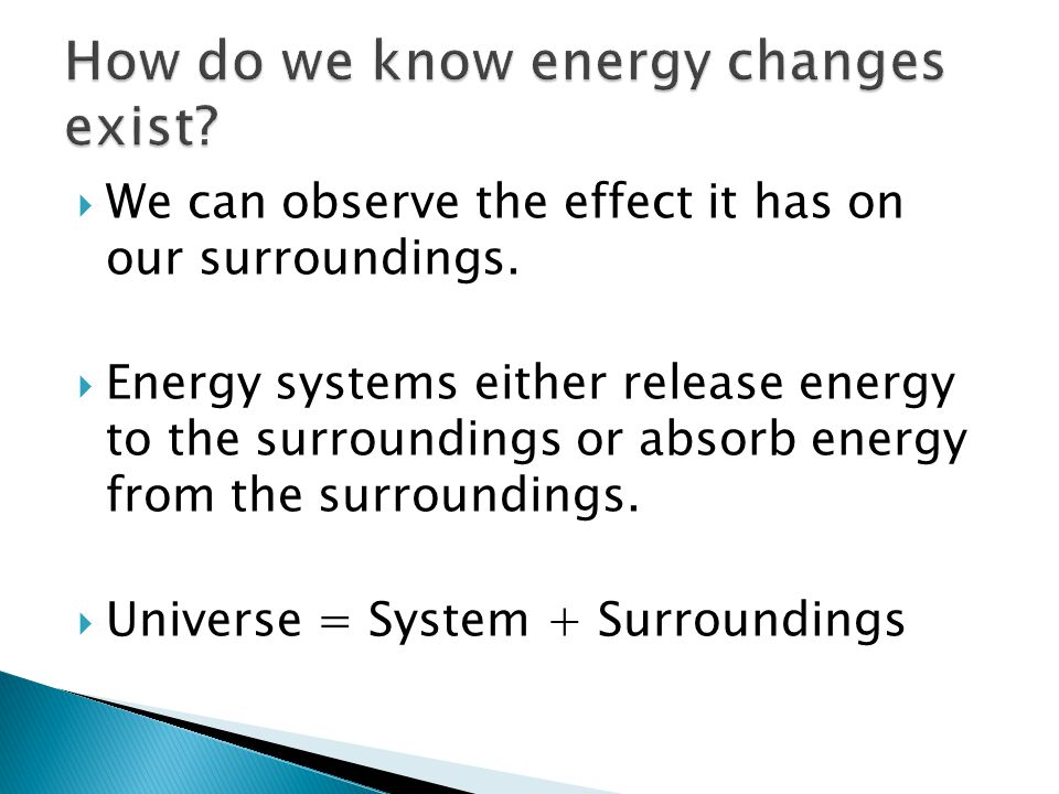 How do we know energy changes exist