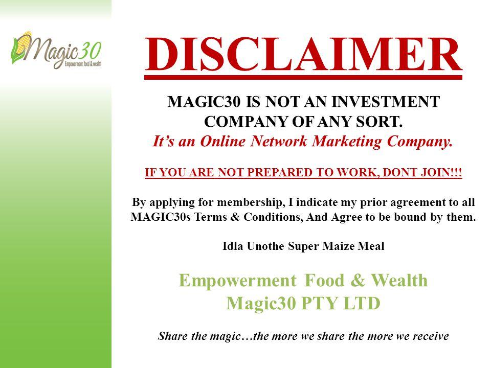 DISCLAIMER Empowerment Food & Wealth Magic30 PTY LTD